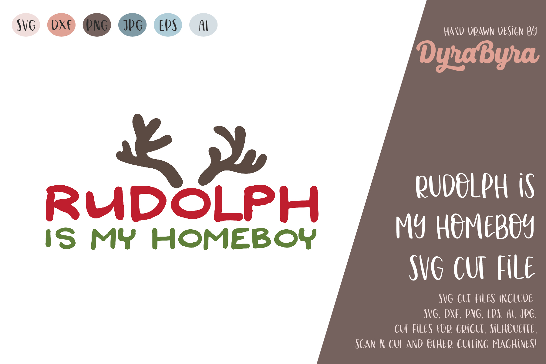 Rudolph is my Homeboy SVG / Fun Christmas SVG Cut file example image 1