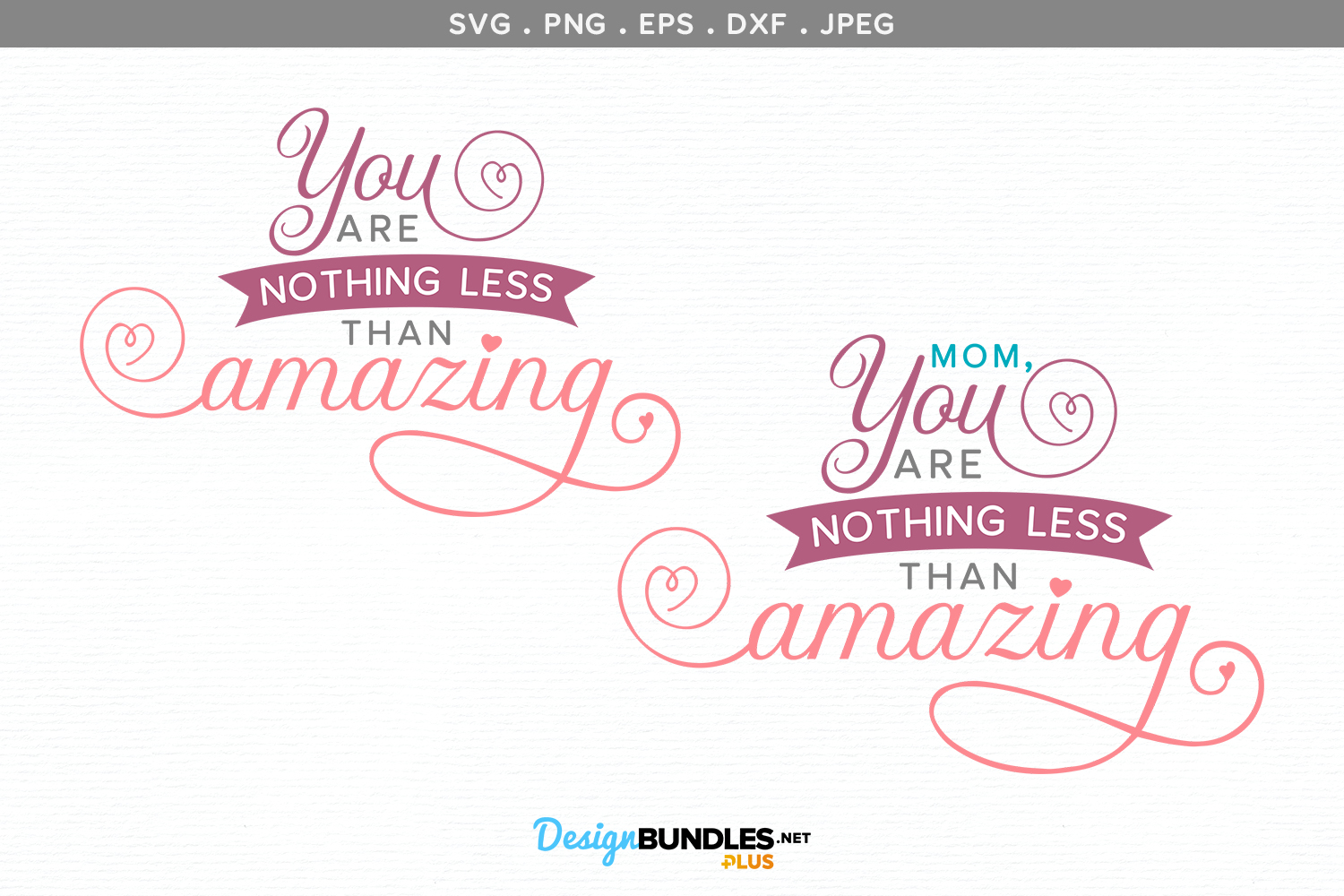 Mom, You Are Nothing Less Than Amazing - svg cut files example image 2