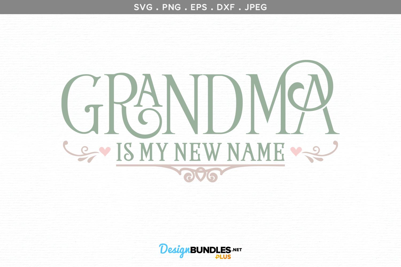 Grandma is my new name- svg & printable example image 2
