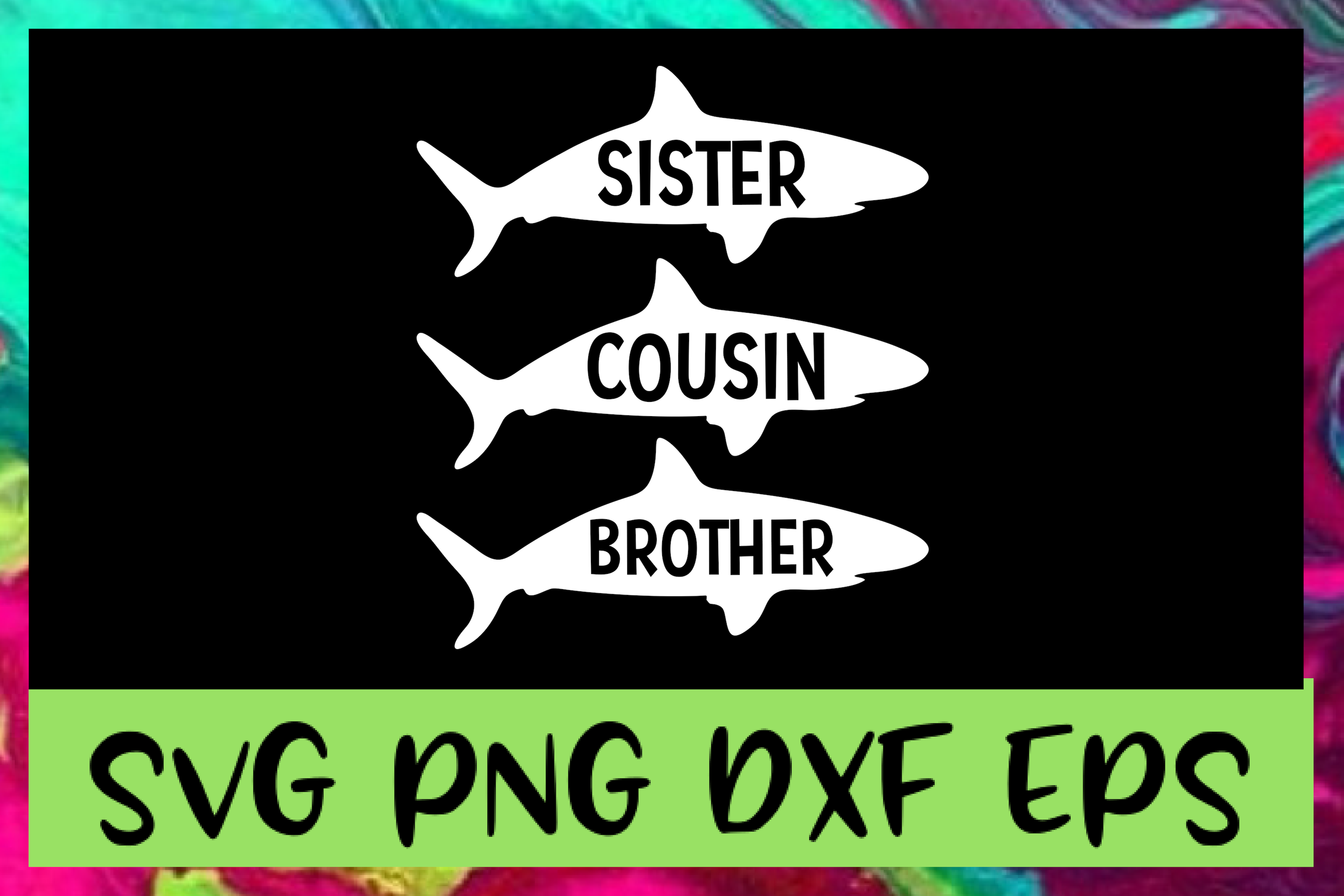 Brother Sister & Cousin Shark SVG PNG DXF & EPS Design File example image 1