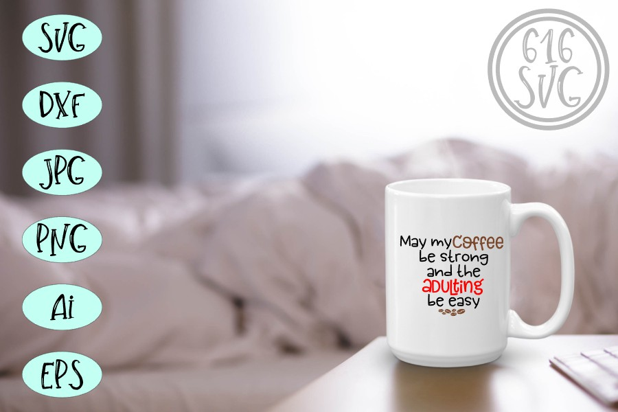 May my coffee be strong SVG, DXF, Ai, PNG example image 2
