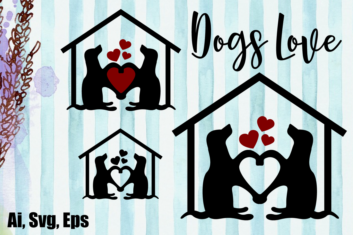 Download Dogs House, Dogs Love SVG, AI, EPS (218219)   SVGs ...