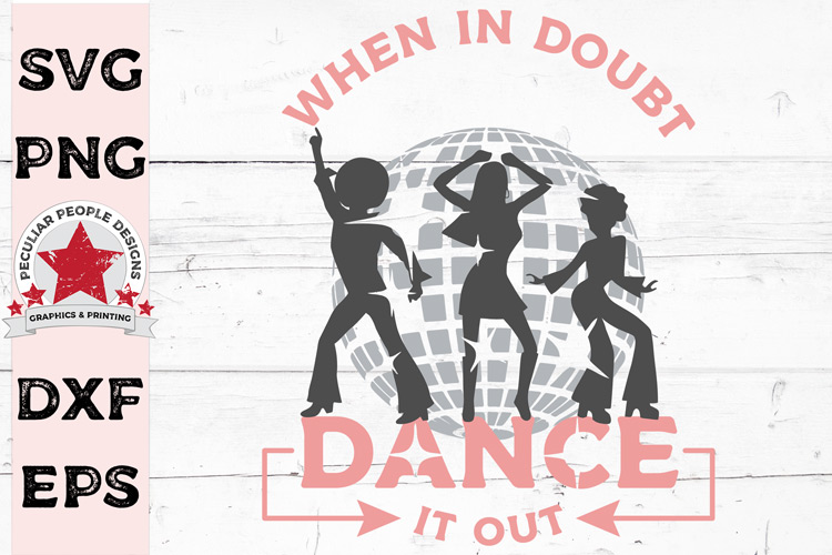 When In Doubt Dance It Out SVG, Funny Silhouette cut file example image 1