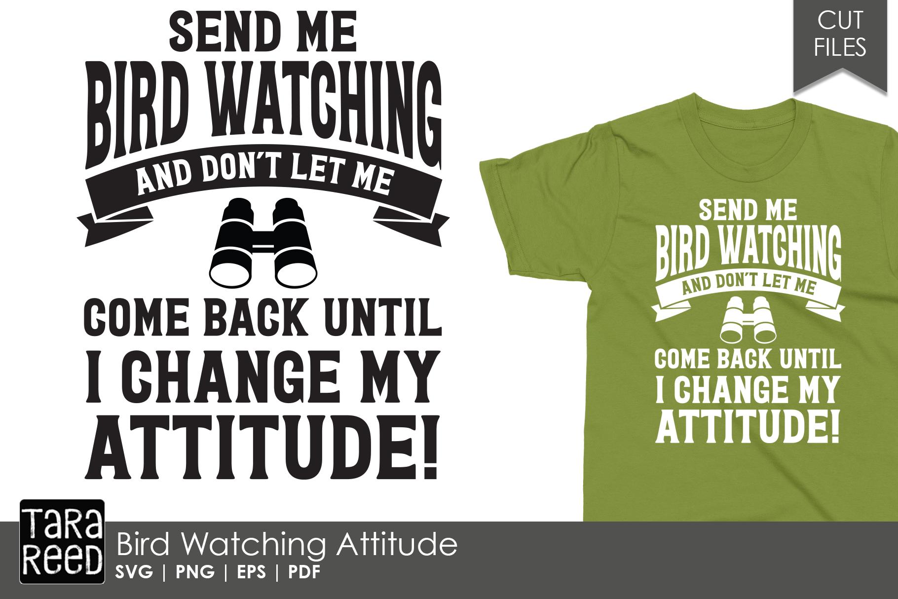 Bird Watching Attitude - Bird Lover SVG and Cut Files example image 1