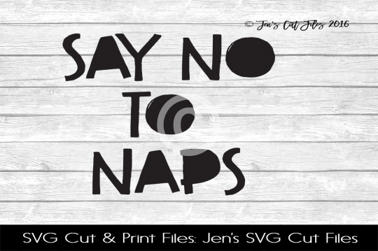 Say No To Naps SVG Cut File example image 1