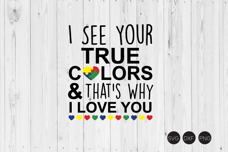 I See Your True Colors And Thats Why I Love You SVG example image 1