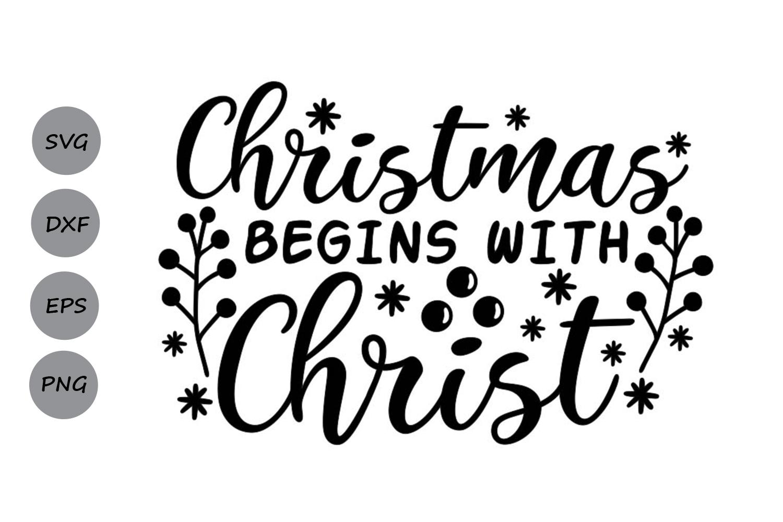 Christmas Begins with Christ Svg, Christmas Svg, Jesus Svg. example image 2