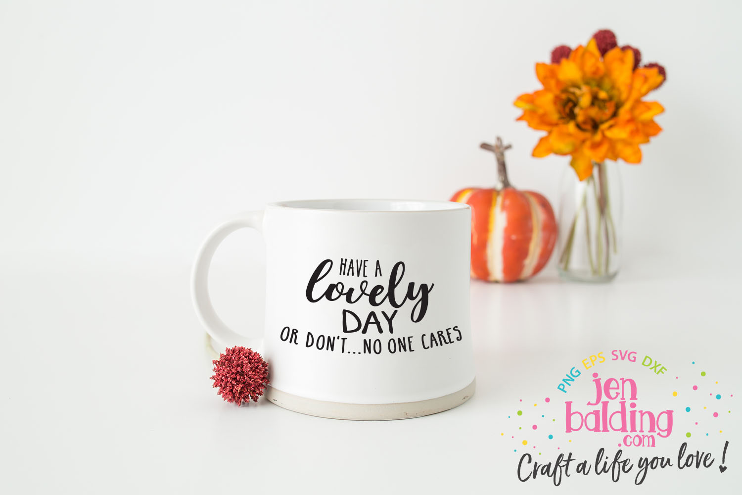 Have a Lovely Day or Don't SVG example image 2