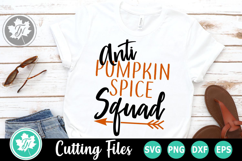 Anti Pumpkin Spice Squad - A Fall SVG Cut File example image 1
