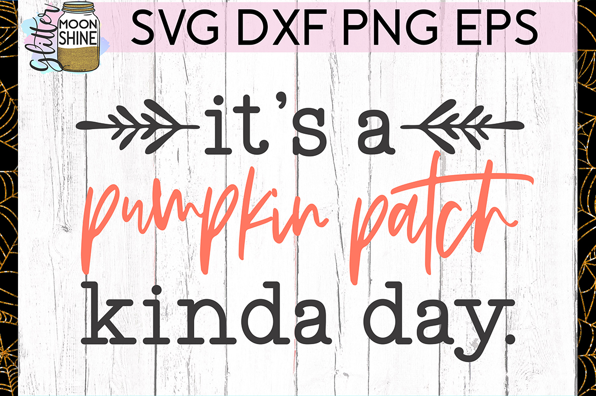 Pumpkin Patch Kinda Day SVG DXF PNG EPS Cutting Files example image 1