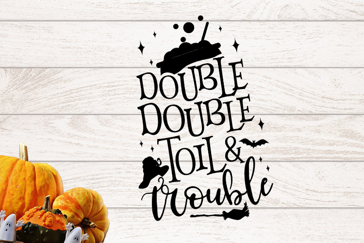 Double Double Toil & trouble example image 1