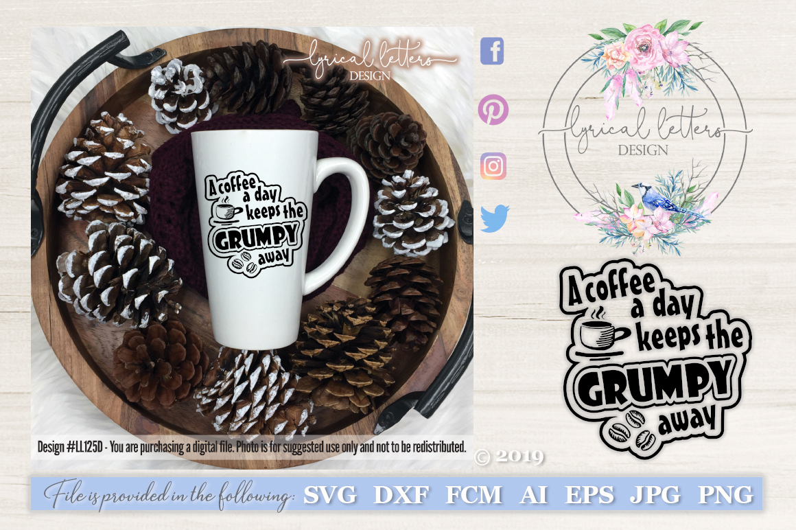 A Coffee A Day Keeps the Grumpy Away SVG Cut File LL125D example image 1
