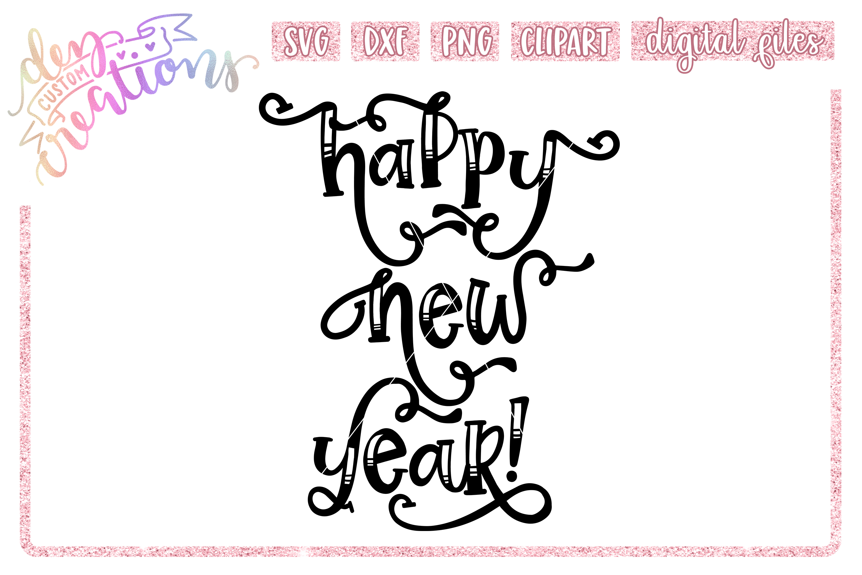 Happy New Year - SVG DXF PNG - Digital Craft File example image 1