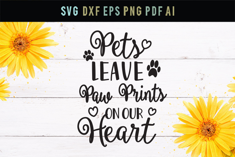 Pets leave paw prints on our hearts, pets love SVG, pets svg example image 1