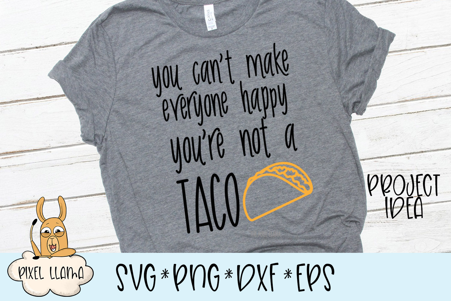 You Can't Make Everyone Happy You're Not A Taco SVG example image 1