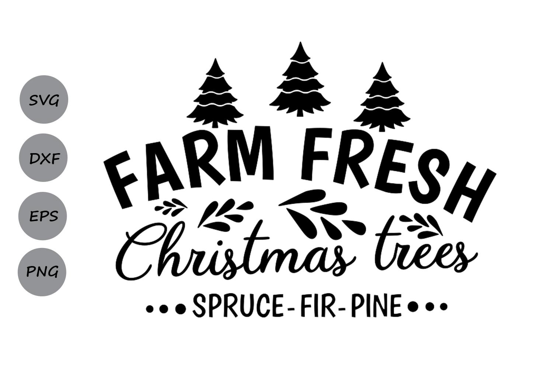 Farm Fresh Christmas Trees.Farm Fresh Christmas Trees Svg Christmas Svg Farm Fresh