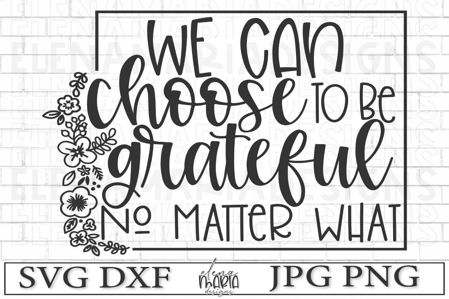 We Can Choose To Be Grateful No Matter What SVG example image 3