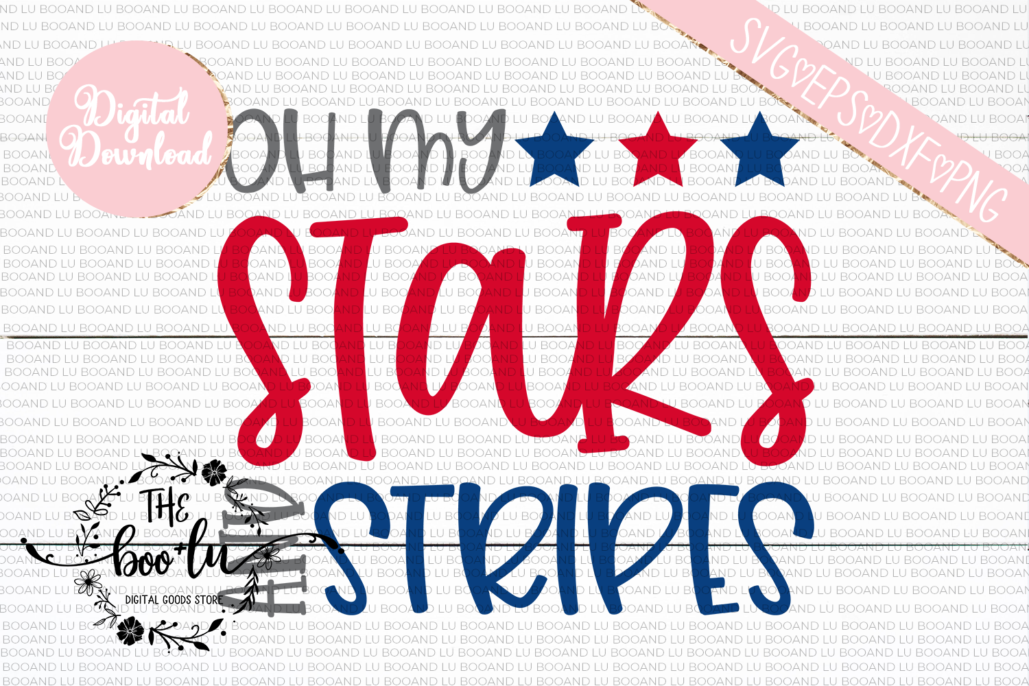 Oh My Stars and Stripes 4th of July SVG DXF PNG EPS example image 2