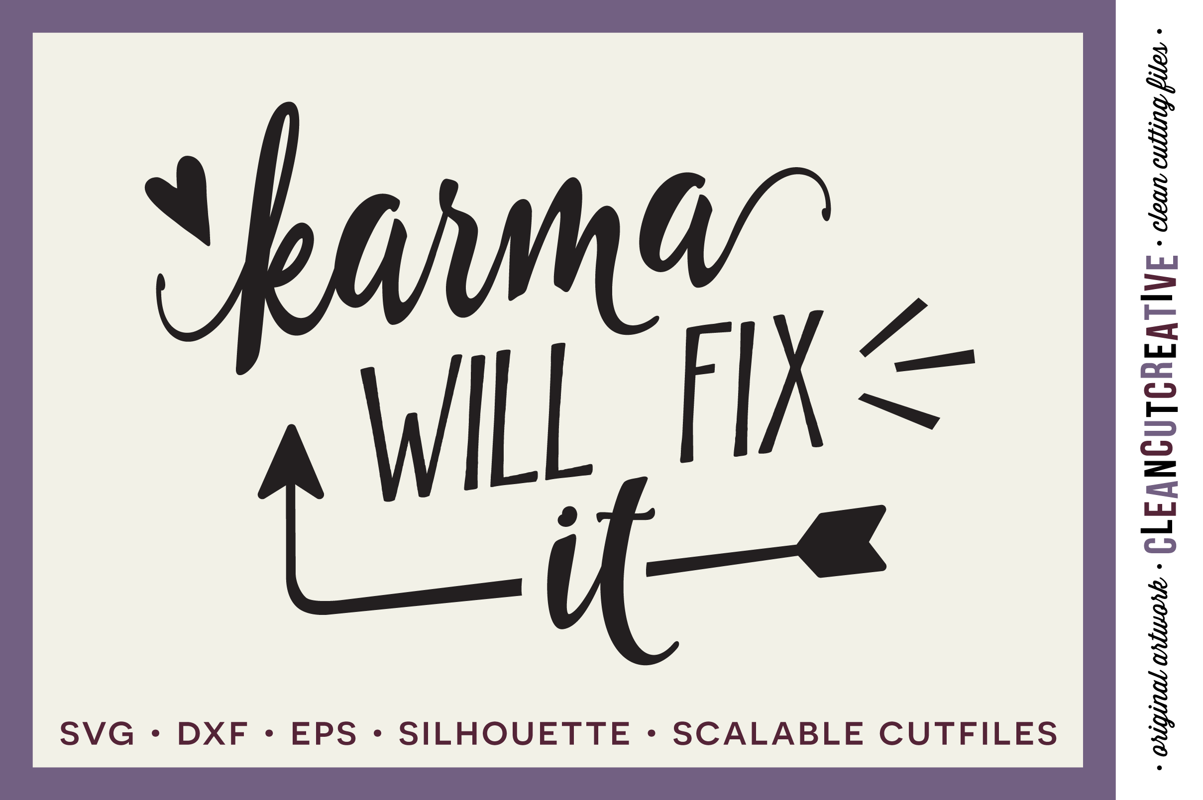 Funny Quote - Karma Will Fix It! - SVG DXF EPS PNG - cut file cutting file clipart - Cricut & Silhouette - clean cutting files example image 1