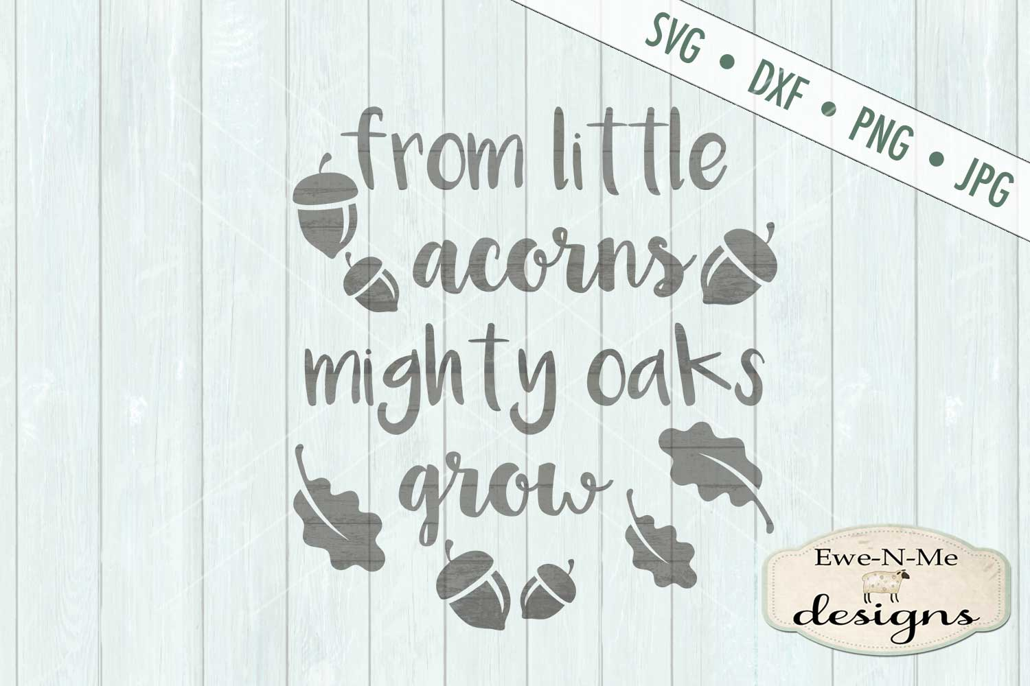 From Little Acorns Mighty Oaks Grow SVG DXF Files example image 2