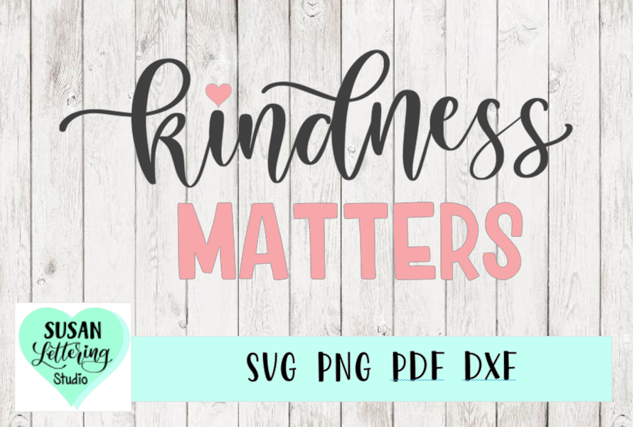 Kindness Matters Cut File, Hand lettered SVG, PDF, DXF, PNG example image 1
