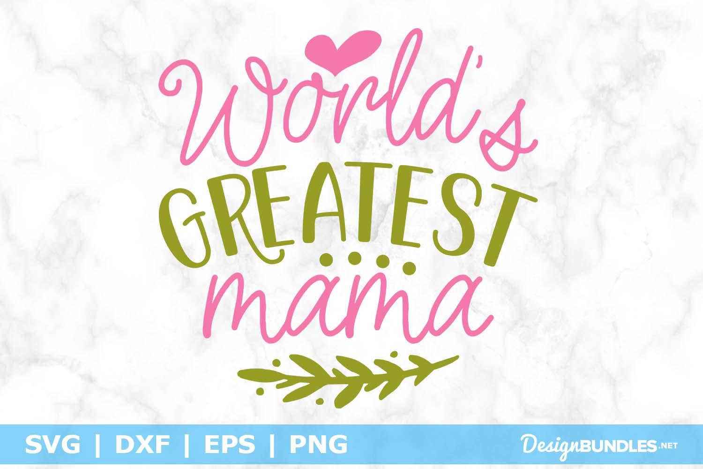 World's Greatest Mama SVG File example image 1