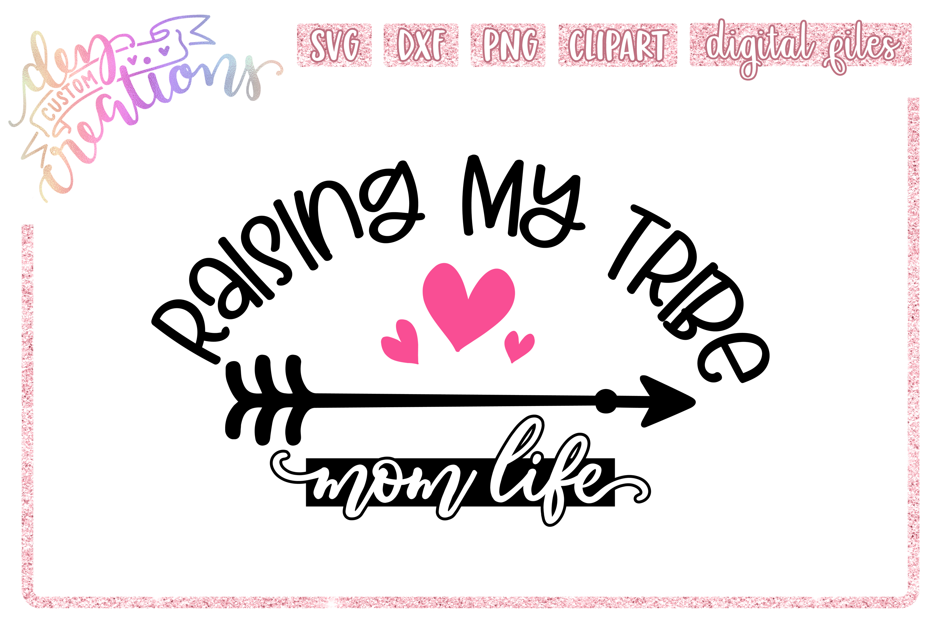 Raising My Tribe Mom Life Svg Dxf Png Cut File