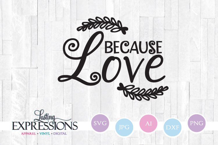 Because Love // Leaf Clipart // SVG Quote Design example image 1