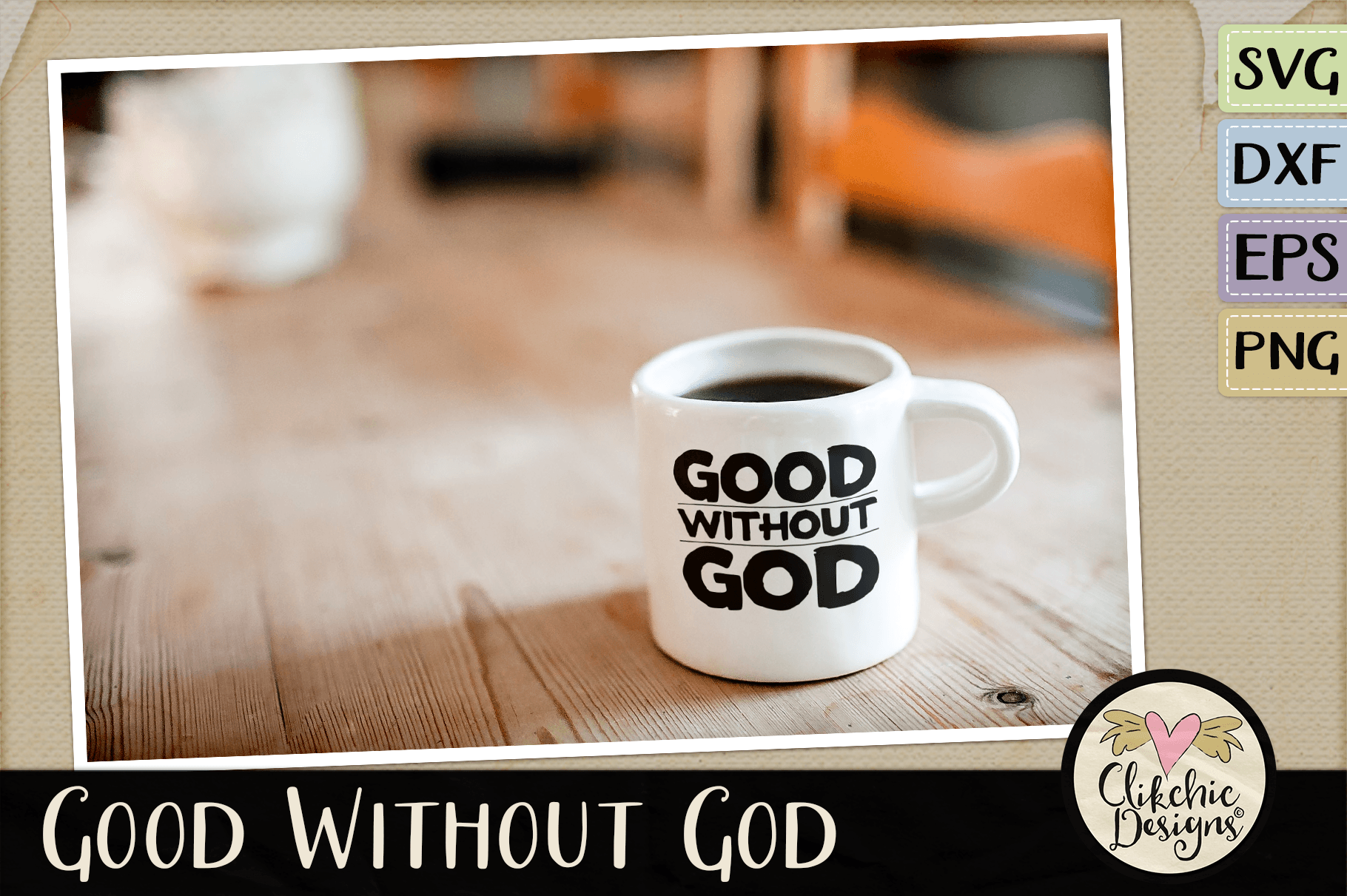 Good Without God SVG & DXF Cutting file example image 3