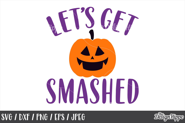 Let's get smashed SVG, Halloween, Pumpkin, Kids, Cut Files example image 1