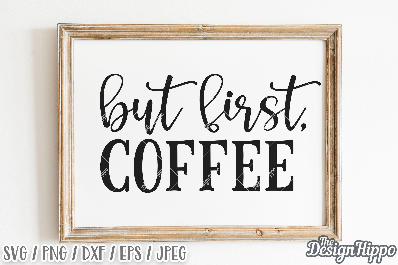 But First Coffee Svg Dxf Png Eps Cricut Cut Files 278973 Cut Files Design Bundles