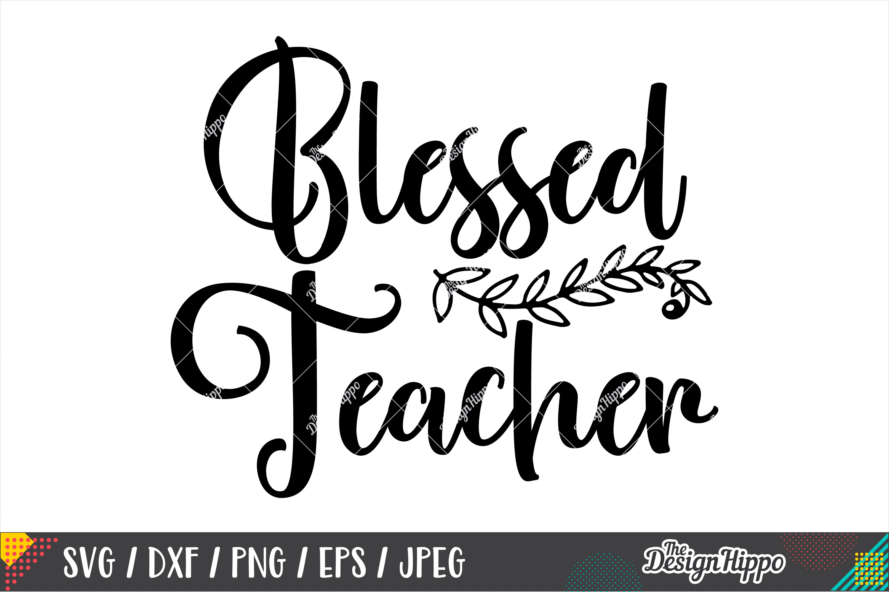 Blessed Teacher SVG PNG DXF EPS Cricut & Silhouette Cut File example image 1