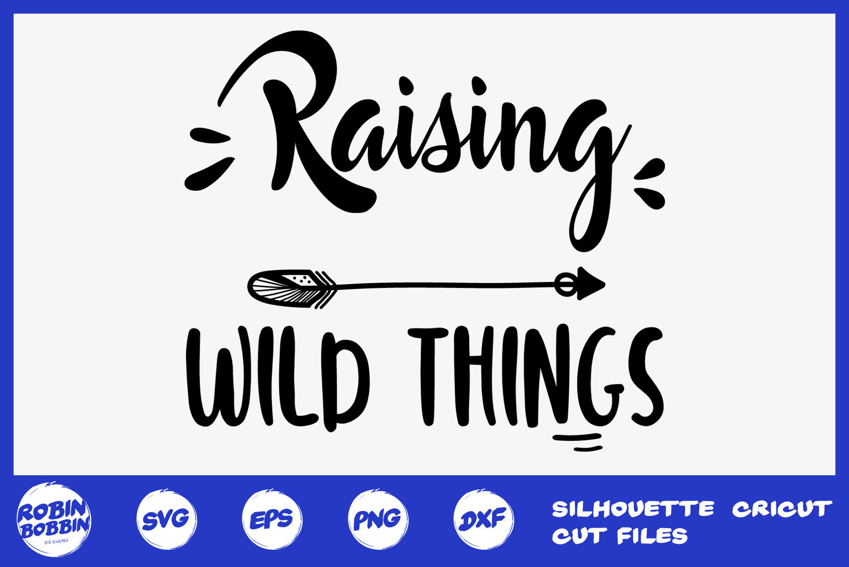 Raising Wild Things Svg - Mother SVG DXF PNG EPS Crafts example image 1
