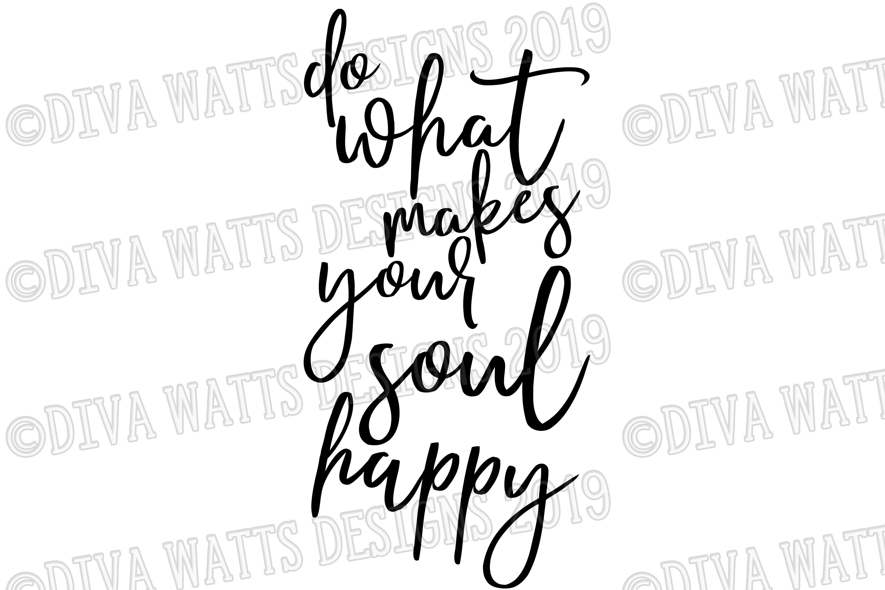 Do What Makes Your Soul Happy - Inspirational - Cutting File example image 2
