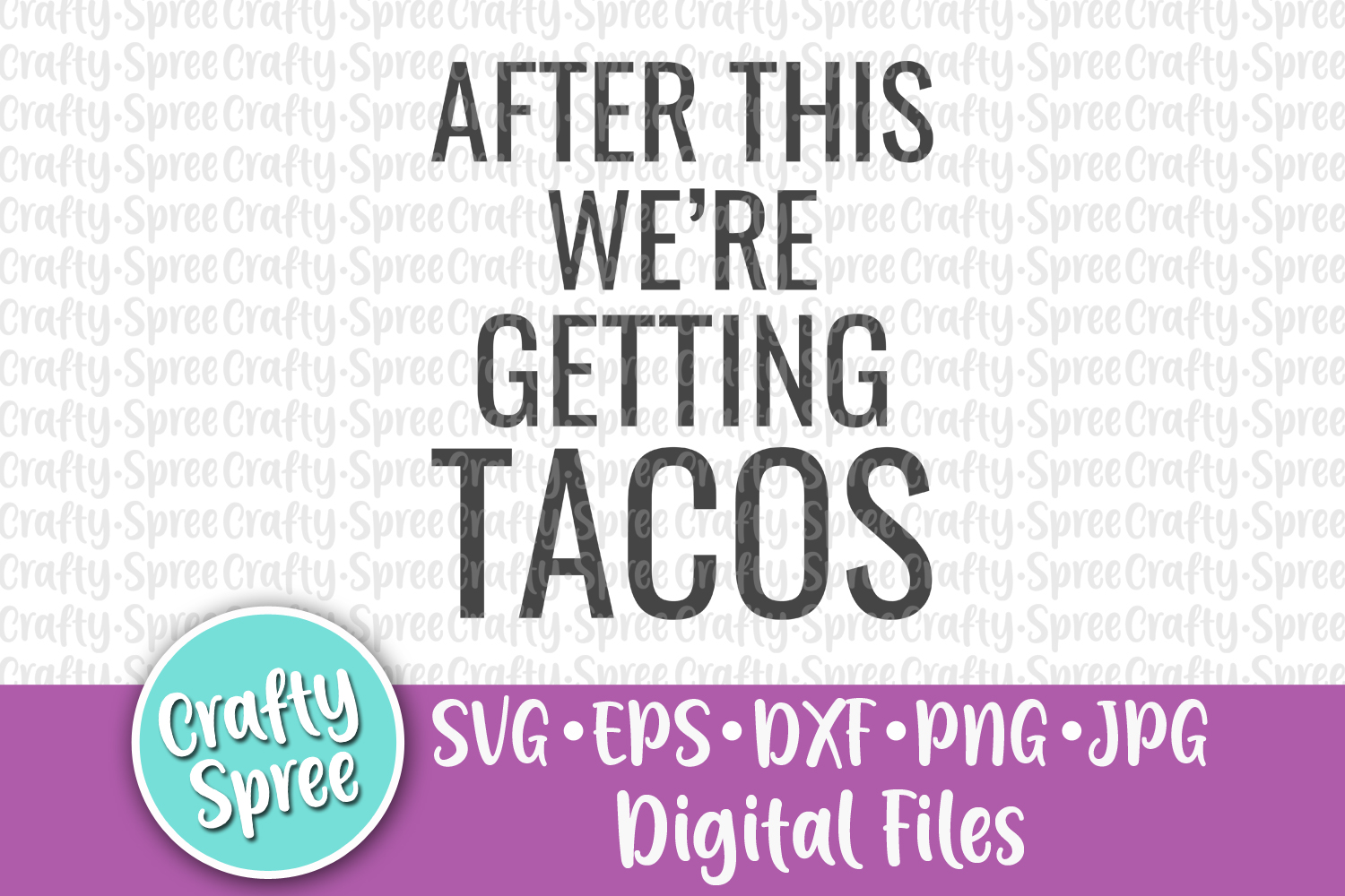 After This We're Getting Tacos SVG PNG DXF Cut File example image 2