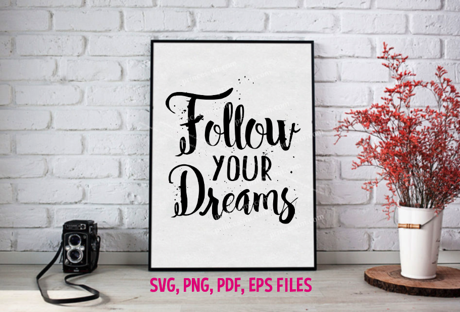 follow your dreams / svg, eps, png file example image 1