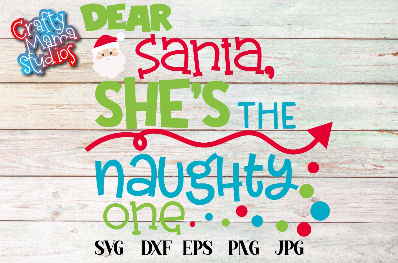 Naughty List, Dear Santa She's The Naughty One SVG Christmas example image 2