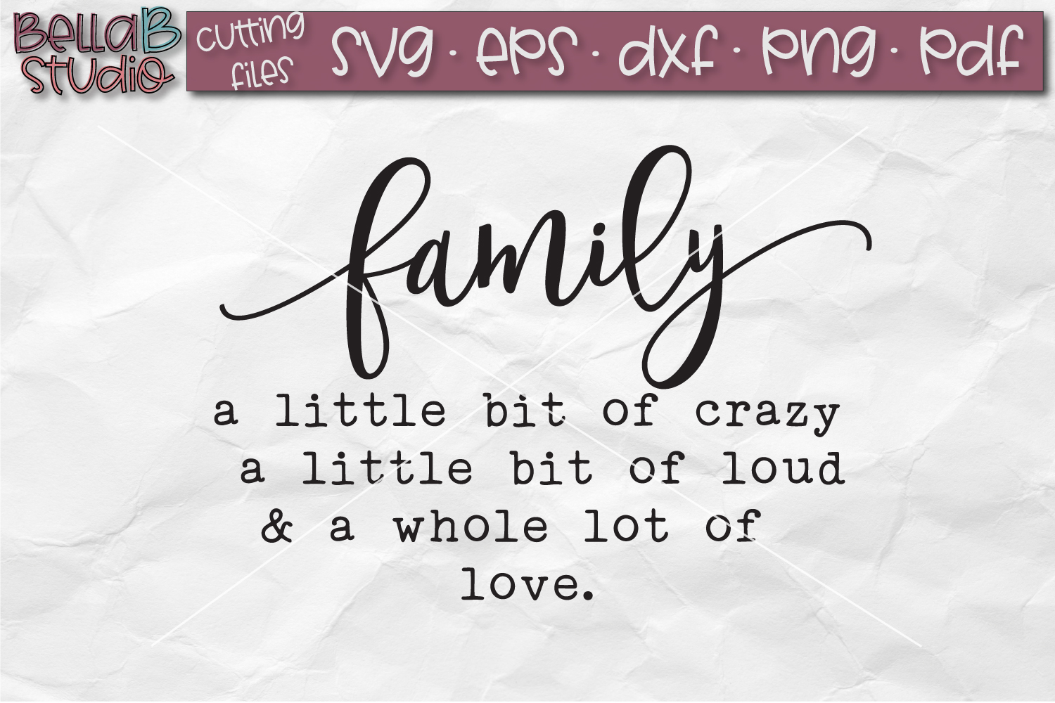 Family Sign SVG File, Crazy Loud and Love SVG example image 2