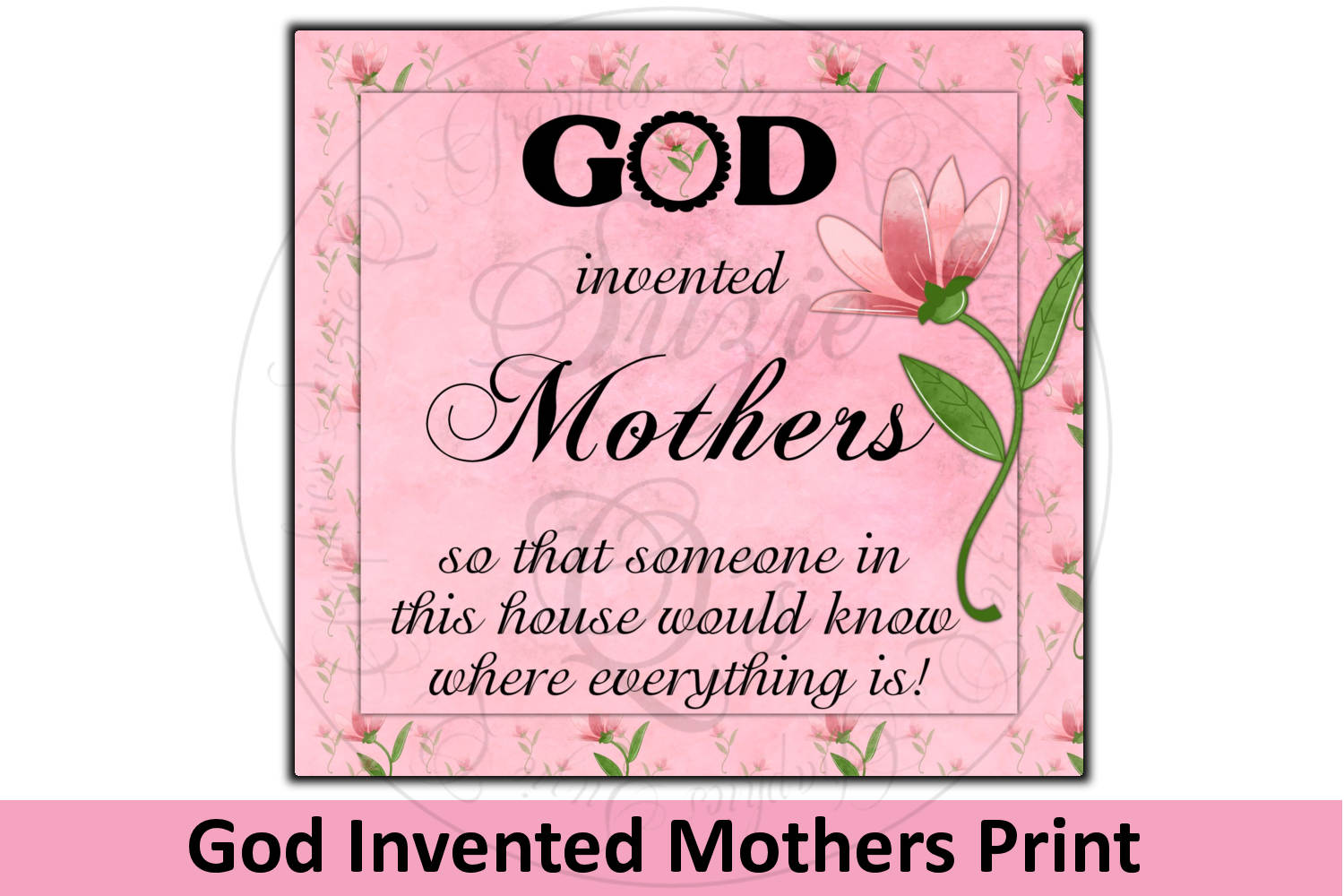 God Invented Mothers Print example image 1