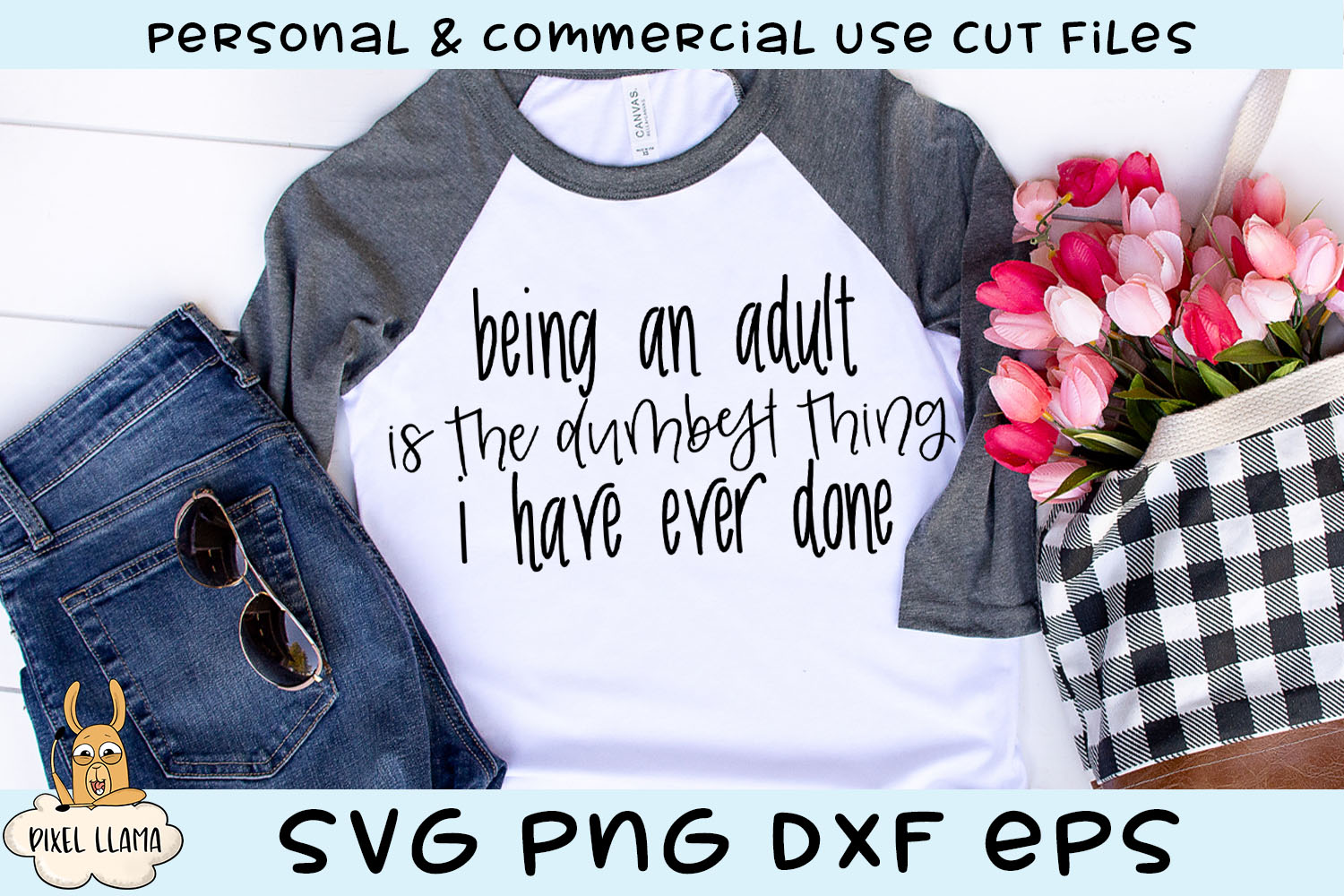 Being An Adult Is The Dumbest Thing I Have Ever Done SVG example image 1
