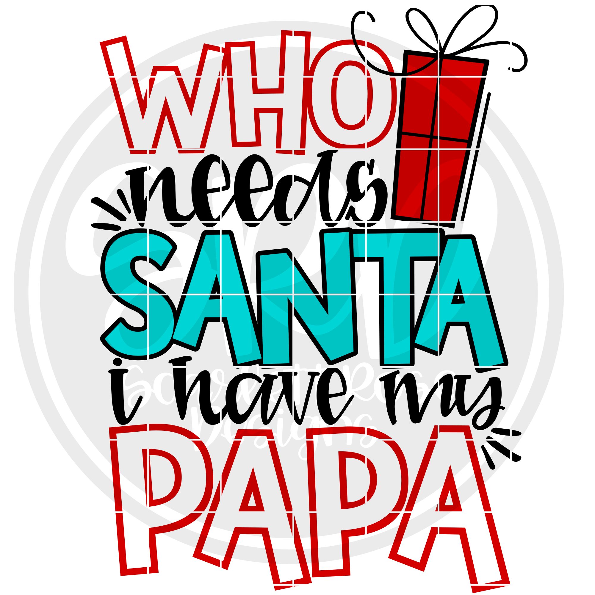 Who Needs Santa I Have my Papa SVG - Color example image 2