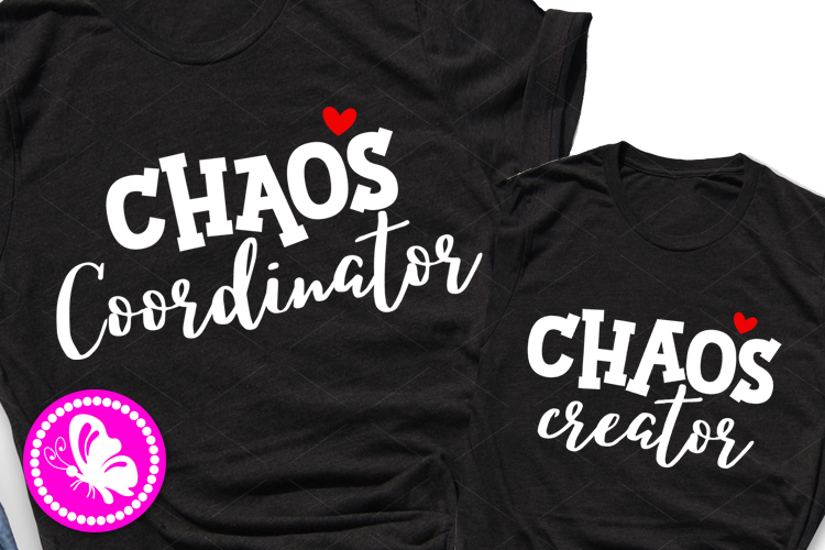 Chaos creator Chaos Coordinator svg Family School shirts png example image 1