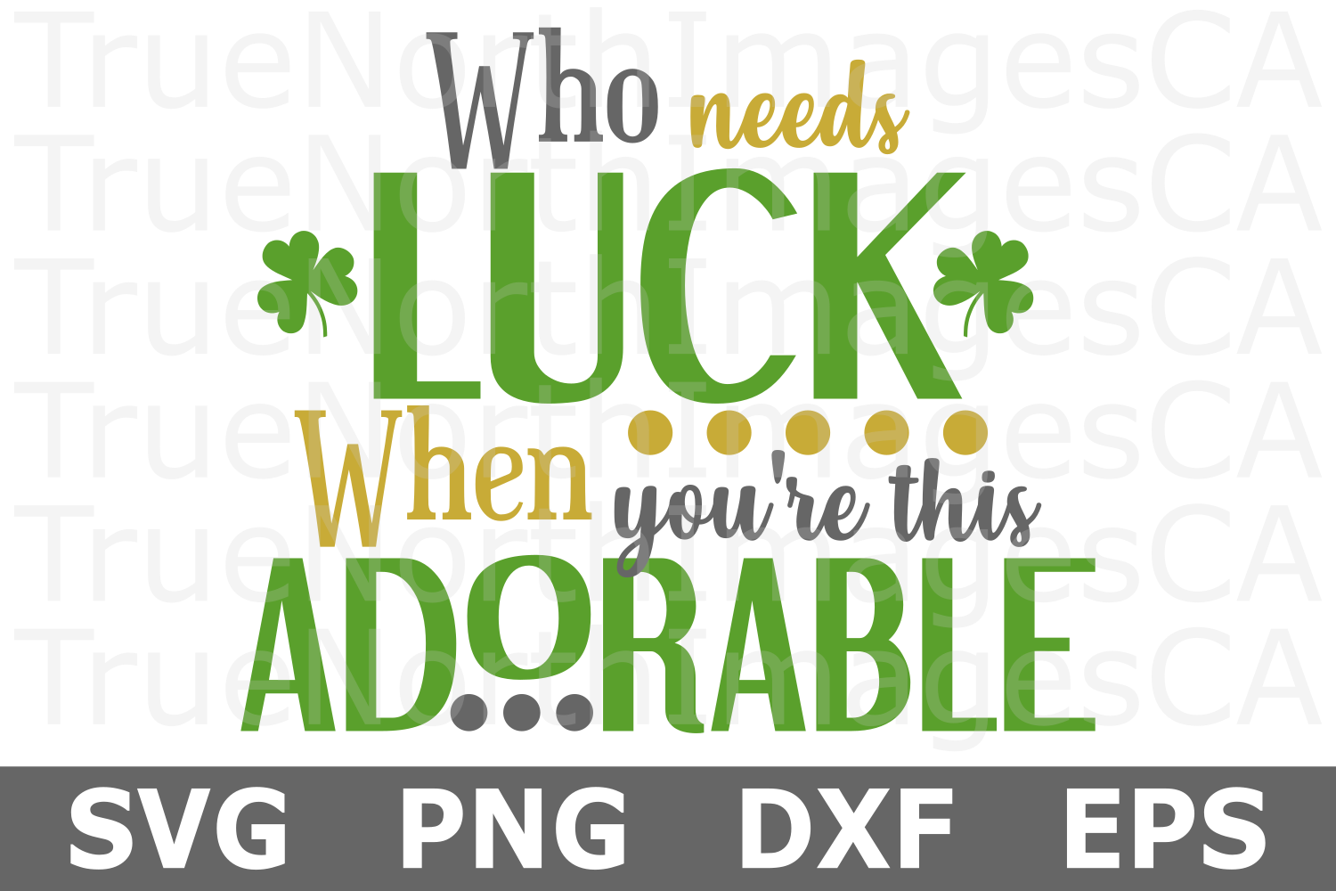 Who Needs Luck - St Patricks Day SVG Cut File example image 1