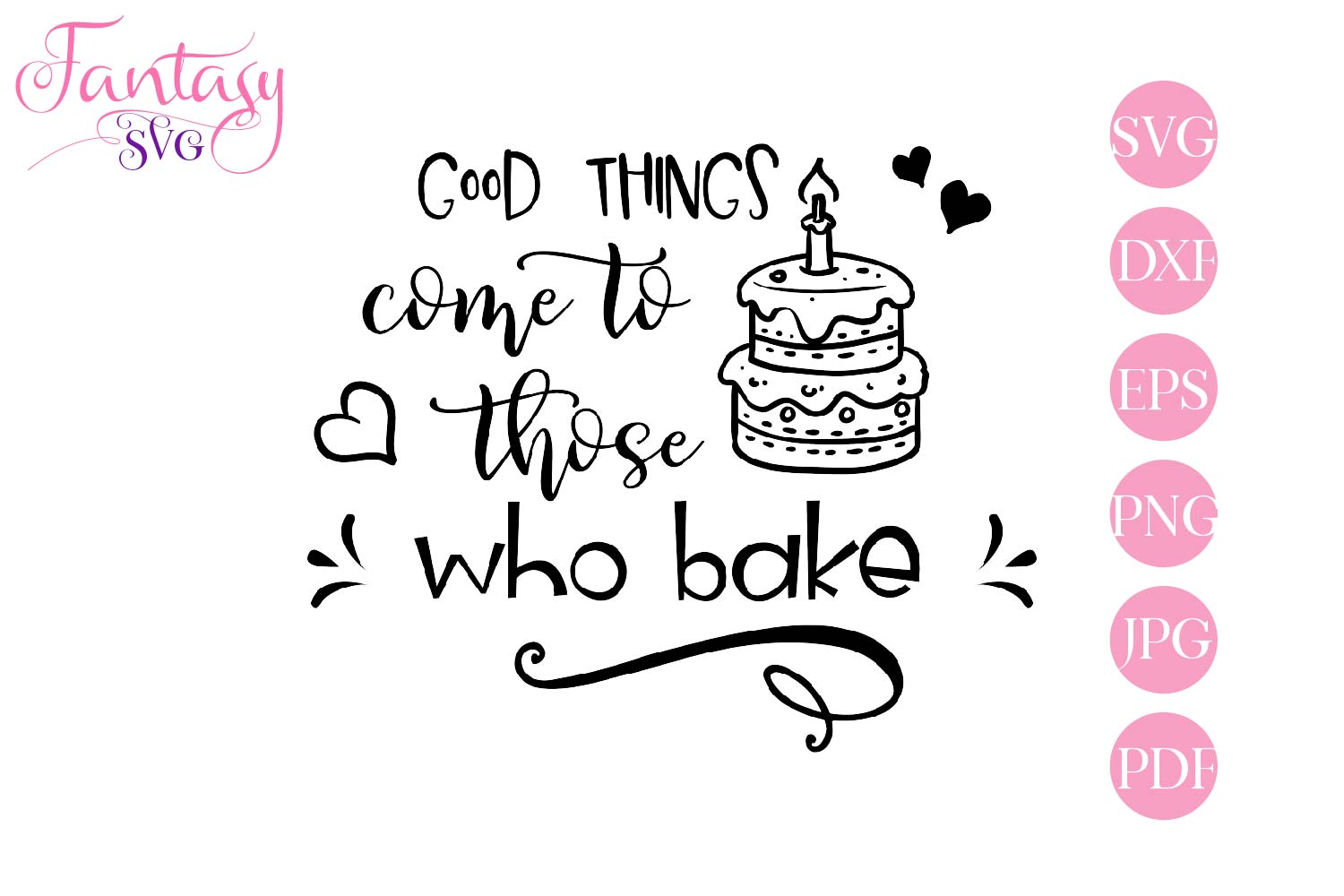 Good things come to those who bake - svg cut file example image 2