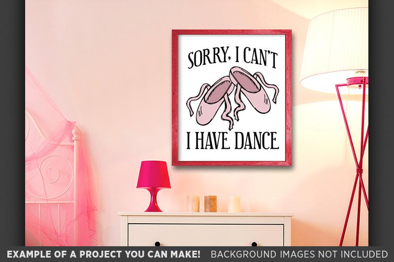 Sorry I Cant I Have Dance SVG - Dance Shirt SVG File - 1051 example image 2
