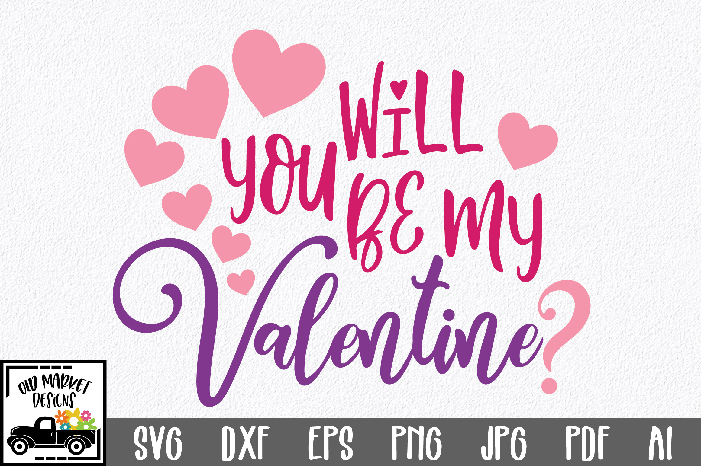 Will You Be My Valentine Svg Cut File Svg Eps Dxf Png Pdf
