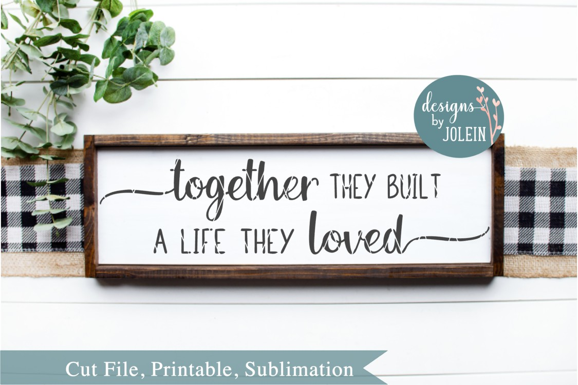 Together they built a life SVG, png, eps, DXF, sublima example image 1