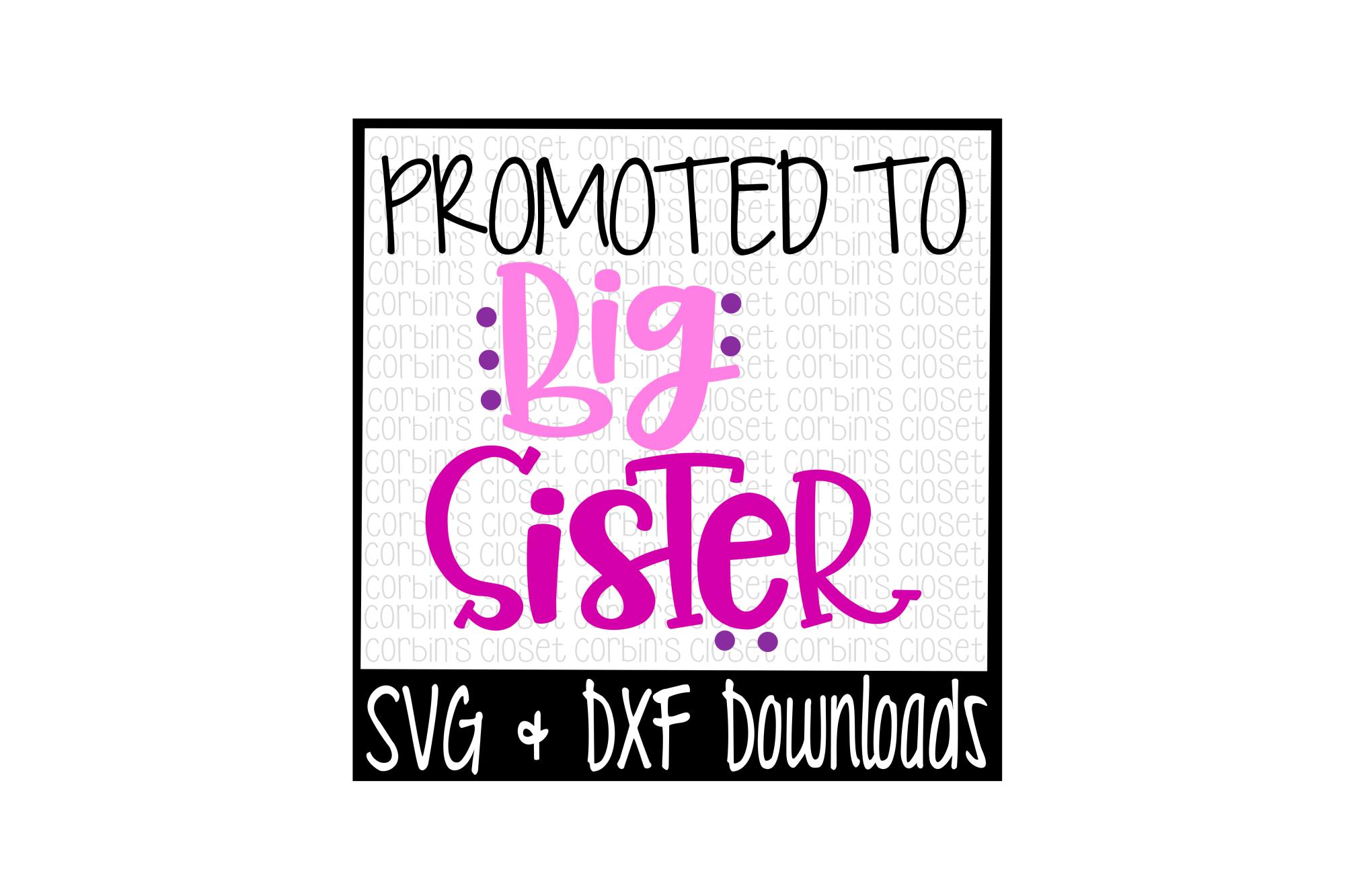 Get Big Sister Svg * Promoted To Big Sister Cut File DXF