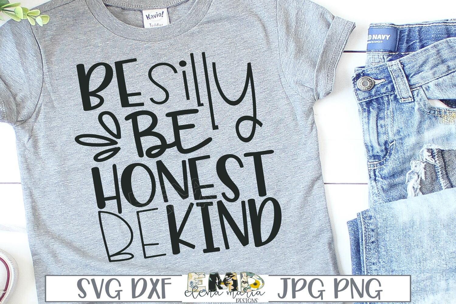 Be silly Be Honest Be Kind Svg example image 1