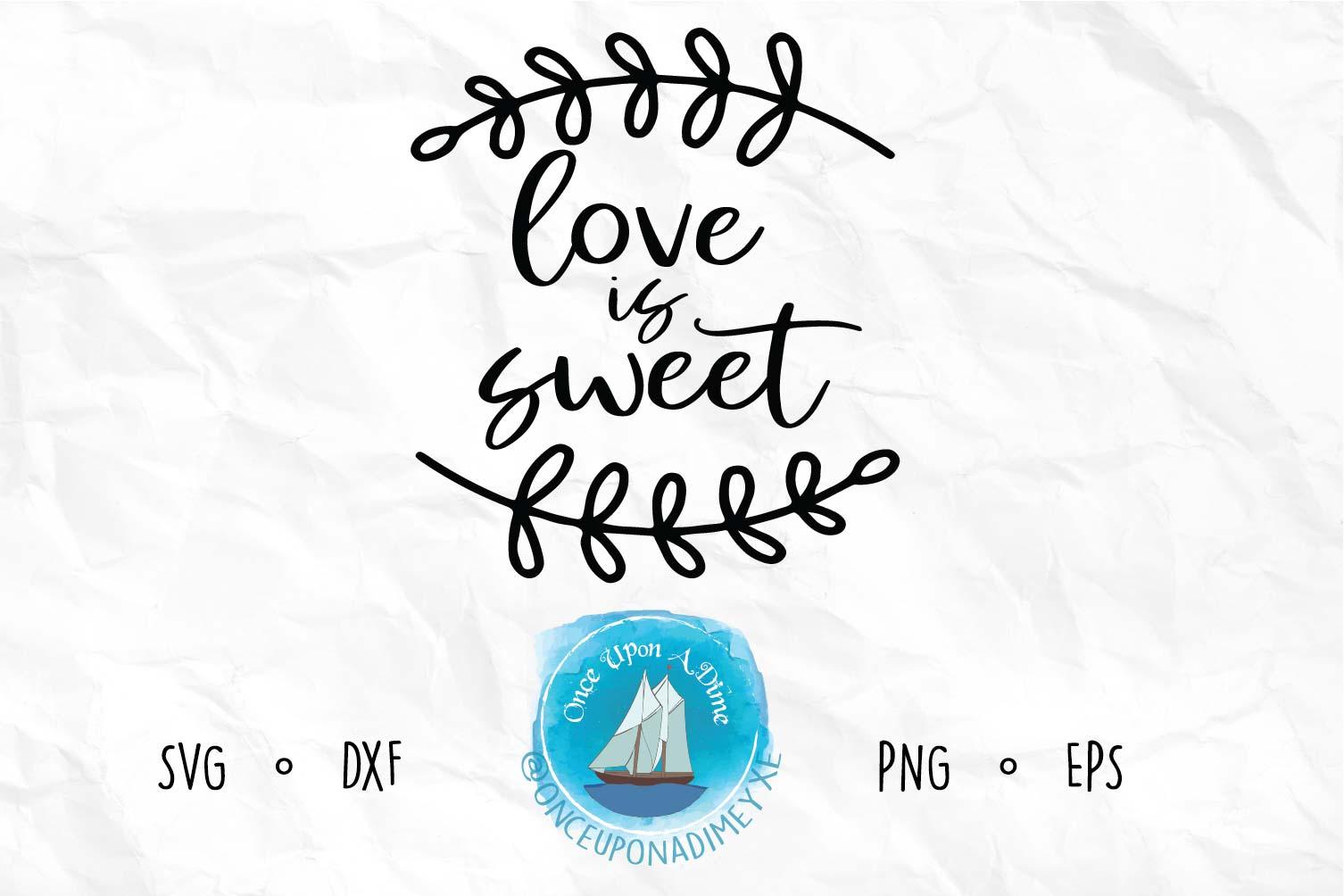 Love Is Sweet   Wedding  Wedding SVG Cut File example image 2